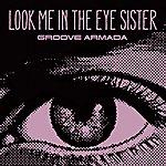Groove Armada Look Me In The Eye Sister