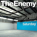 The Enemy Saturday