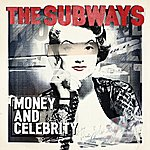The Subways Money And Celebrity