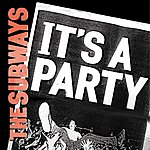 The Subways It's A Party