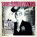 The Subways We Don't Need Money To Have A Good Time
