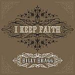 Billy Bragg I Keep Faith