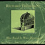 Richard Thompson She Said It Was Destiny