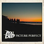 Roll Deep Picture Perfect
