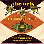 The Orb Presents The Orbserver In The Star House