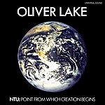 Oliver Lake Ntu: The Point From Which Creation Begins