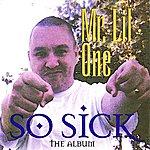 Mr. Lil One So Sick - The Album