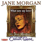 Jane Morgan What Now My Love? / Jane Morgan At The Cocoanut Grove