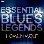 Howlin' Wolf Essential Blues Legends - Howlin' Wolf