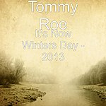 Tommy Roe It's Now Winters Day - 2013 (Single)