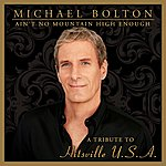 Michael Bolton Ain't No Mountain High Enough: Tribute To Hitsville