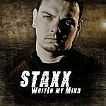 Staxx Writin My Mind