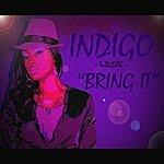 Indigo Bring It