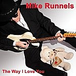 Mike Runnels The Way I Love You