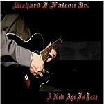 Richard J. Falcon, Jr. A New Age In Jazz