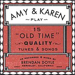 "Amy Amy & Karen Play 15 ""Old Time"" Quality Tunes & Songs"