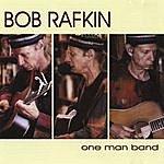 Bob Rafkin One Man Band