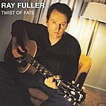 A Ray Fuller Twist Of Fate