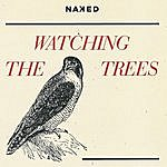 Naked Watching The Trees
