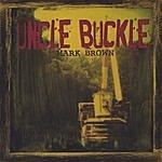 Mark Brown Uncle Buckle