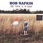 Bob Rafkin The Circus Is In Town