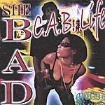 C.A.B. Life She Bad