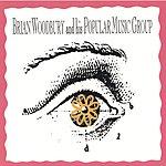 Brian Woodbury Brian Woodbury And His Popular Music Group