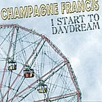 Champagne Francis I Start To Daydream