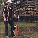 Bruce Greaves Travelin Man
