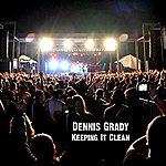 Dennis Grady Keeping It Clean - Single