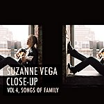 Suzanne Vega Close Up, Vol. 4 - Songs Of Family
