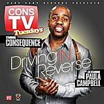 Consequence Driving In Reverse (Feat. Paula Campbell)