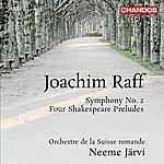 Neeme Järvi Raff: Symphony No. 2 - 4 Shakespeare Preludes