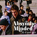 Absynthe Minded As It Ever Was