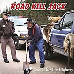 Jack Williams Road Kill Jack - Songs For The Highway