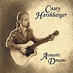 Casey Harshbarger Acoustic Dreams