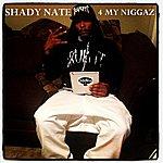 Shady Nate 4 My Niggaz