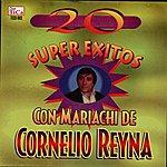 Cornelio Reyna 20 Super Exitos Con Mariachi