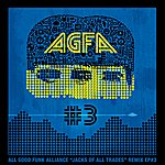 All Good Funk Alliance Jacks Of All Trades Remixed Ep 3