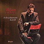 Bijan Mortazavi Asheghtaram Kardi (Single)
