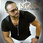 Nelson Chega-Te Para Mim