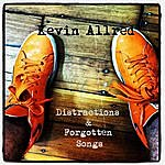 Kevin Allred Distractions & Forgotten Songs
