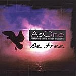 As One Be Free