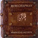 Russ Chapman Perpetual Motion
