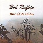 Bob Rafkin Out Of Jericho