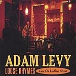 Adam Levy Loose Rhymes — Live On Ludlow Street