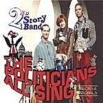 2nd Story Band The Politicians All Sing - Origins & Originals