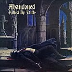 Abandoned Killed By Faith (Feat. Angus Macmannus & Tony Cadena)