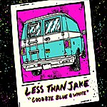 Less Than Jake Goodbye Blue And White
