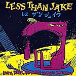 Less Than Jake Losers, Kings And Things We Don't Understand
